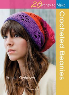Twenty To Make: Crocheted Beanies