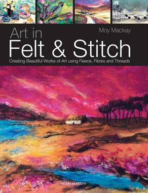 Art In Felt And Stitch