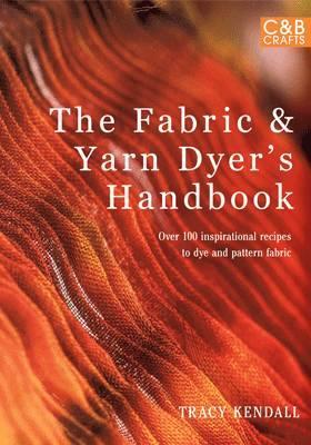 The Fabric & Yarn Dyers Handbook