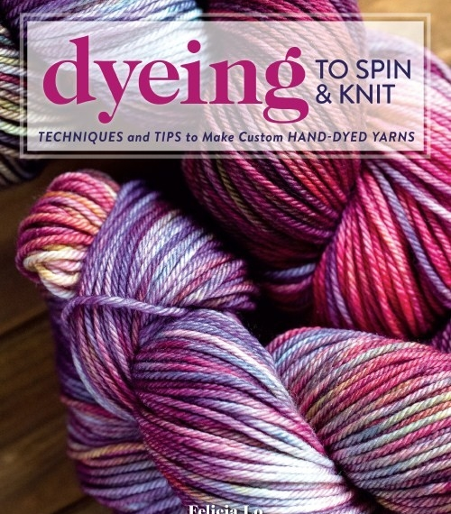 Dyeing To Spin & Knit Book