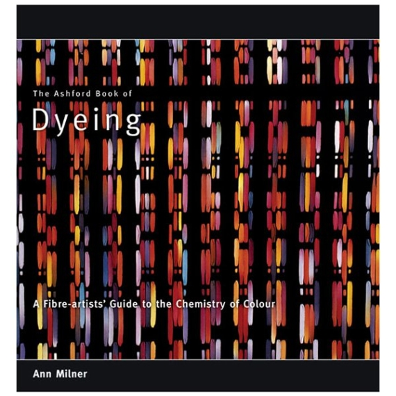 Ashford Book of Dyeing
