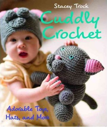 Cuddly Crochet Toys & More Book