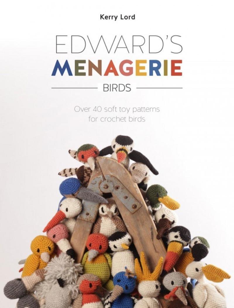 Edwards Menagerie Birds Crochet Book