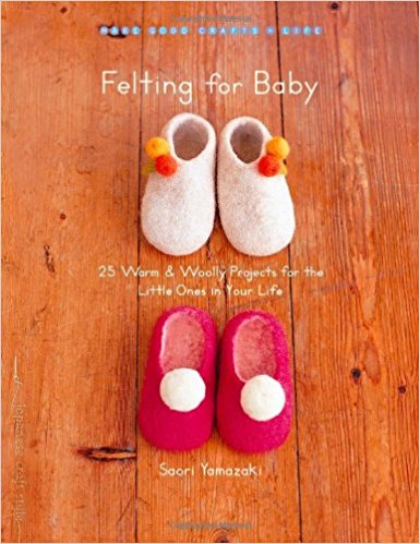 Felting For Baby Book